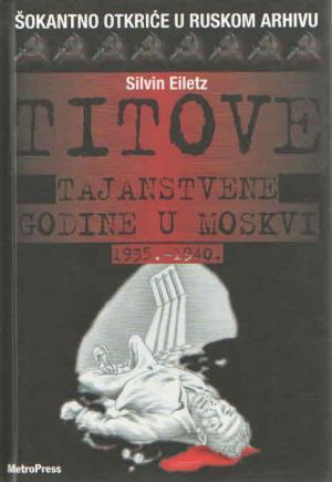Titove tajanstvene godine u Moskvi 1935.-1940.