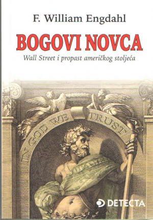 Bogovi novca: Wall Street i propast američkog stoljeća