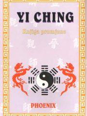 Yi ching: knjiga promjene: priručnik za predviđanje i proricanje