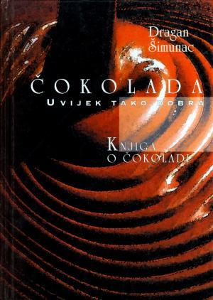 Čokolada: uvijek tako dobra: knjiga o čokoladi
