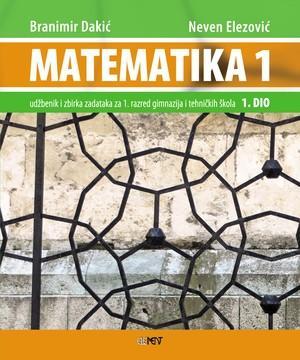 MATEMATIKA 1 - 1. DIO : udžbenik i zbirka zadataka za 1. razred  gimnazija i tehničkih škola