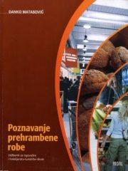 POZNAVANJE PREHRAMBENE ROBE : udžbenik za prvi i drugi razred trgovačko-ugostiteljske-turističke škole