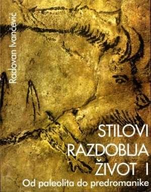 STILOVI RAZDOBLJA ŽIVOT 1 : od paleolitika do predromanike : udžbenik za 2. razred gimnazije