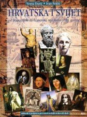 HRVATSKA I SVIJET : od prapovijesti do Francuske revolucije 1789. godine : udžbenik iz povijesti za 1. razred srednjih strukovnih škola