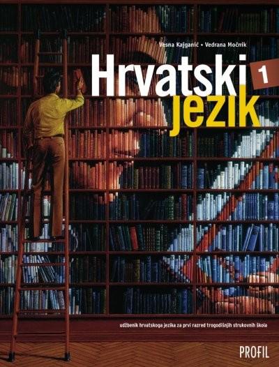 HRVATSKI JEZIK 1 : udžbenik hrvatskoga jezika za prvi razred trogodišnjih strukovnih škola