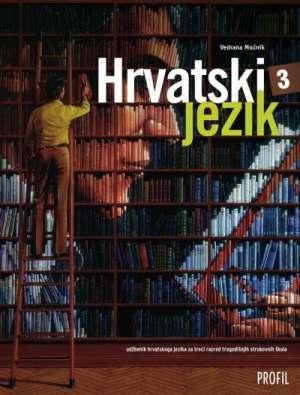 HRVATSKI JEZIK 3 : udžbenik hrvatskoga jezika za treći razred trogodišnjih strukovnih škola