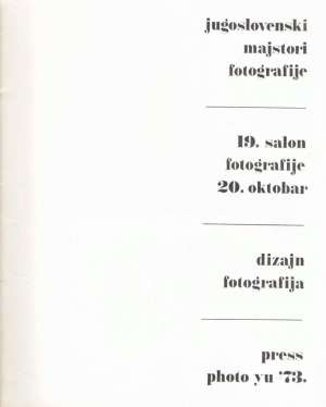 Jugoslovenski majstori fotografije; 19. salon fotografije 2. oktobar; Dizajn fotografija; Press photo yu-'73