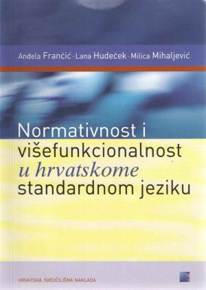 Normativnost i višefunkcionalnost u hrvatskome standardnom jeziku