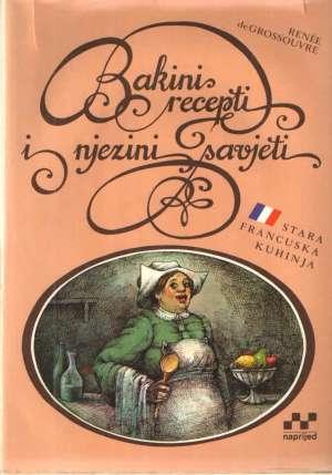 Bakini recepti i njezini savjeti: stara francuska kuhinja