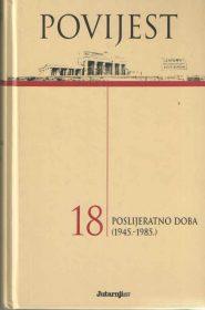 Povijest 18: Poslijeratno doba (1945.-1985.)