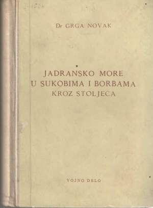 Jadransko more u sukobima i borbama kroz stoljeća