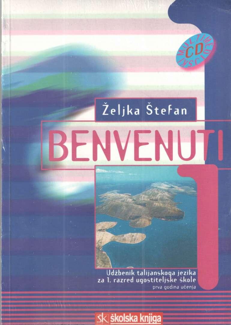 BENVENUTI 1 : udžbenik s CD-om za 1. razred ugostiteljskih škola : 1. godina učenja